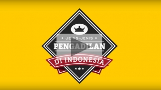 [Video] Macam-macam Pengadilan di Indonesia