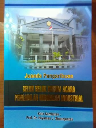 Menelisik Hukum Acara Pengadilan Hubungan Industrial