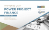 Workshop 2017 : Power Project Finance