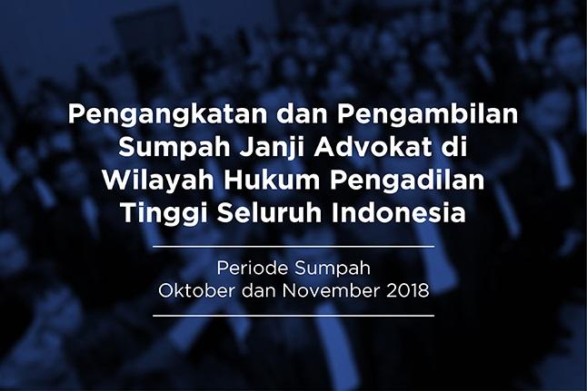 Daftar! Pengambilan Sumpah Advokat Periode Oktober dan November 2018 di Pengadilan Tinggi Seluruh Indonesia