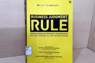 Kenali Esensi dan Penerapan Business Judgment Rule